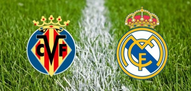 Villarreal v Real Madrid Preview and Prediction